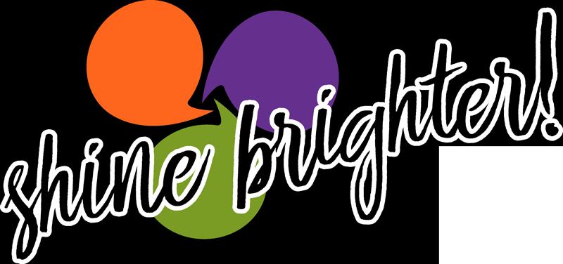 Shine Brighter!