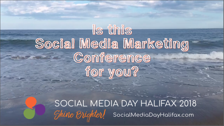 Social Media Day Halifax blog - Is this Social Media Marketing Conference for you